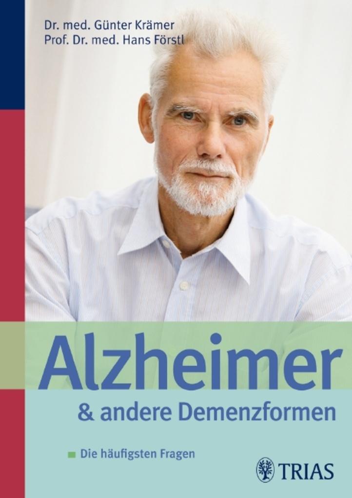 Alzheimer und andere Demenzformen als eBook von Hans Förstl, Günter Krämer, Hans Förstl, Günter Krämer