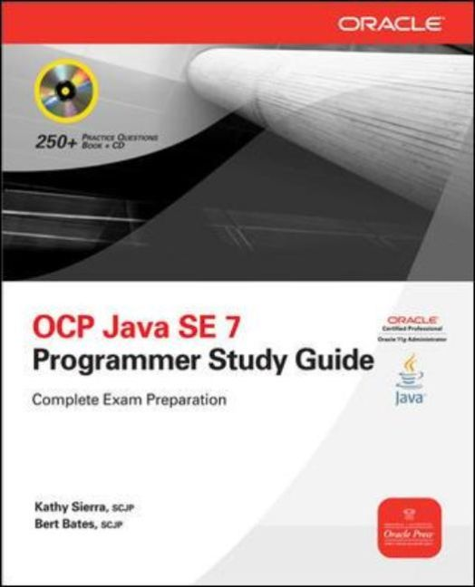 OCA/OCP Java SE 7 Programmer I & II Study Guide (Exams 1Z0-803 & 1Z0-804) als Buch von Kathy Sierra, Bert Bates