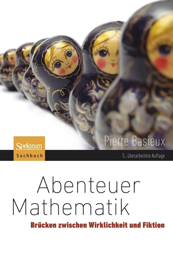 Abenteuer Mathematik als Buch von Pierre Basieux