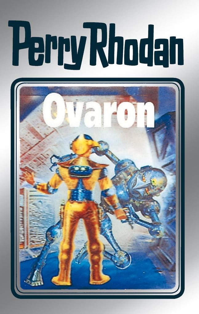 Perry Rhodan 48: Ovaron (Silberband) als eBook von Clark Darlton, H.G. Ewers, Hans Kneifel, William Voltz