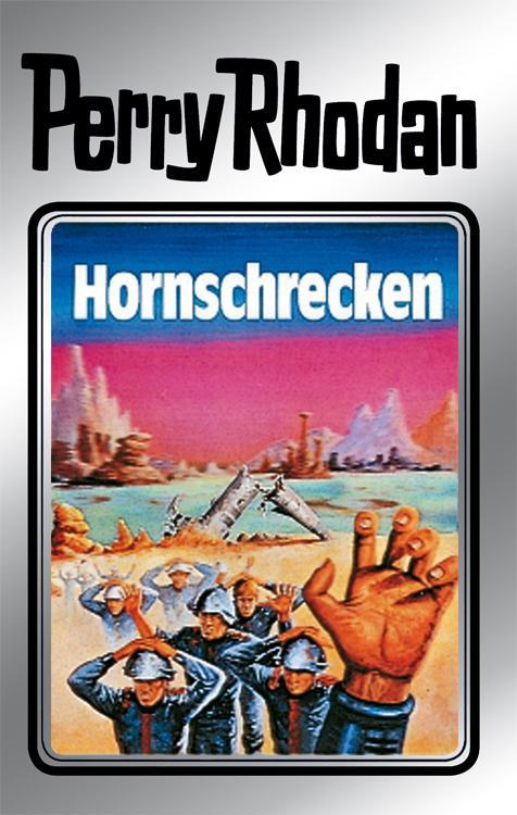 Perry Rhodan 18: Hornschrecken (Silberband) als eBook von Clark Darlton, Kurt Brand, Kurt Mahr, K.H. Scheer