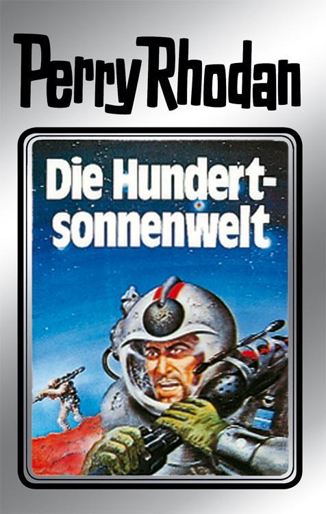 Perry Rhodan 17: Die Hundertsonnenwelt (Silberband) als eBook von Clark Darlton, William Voltz, K.H. Scheer, Kurt Brand