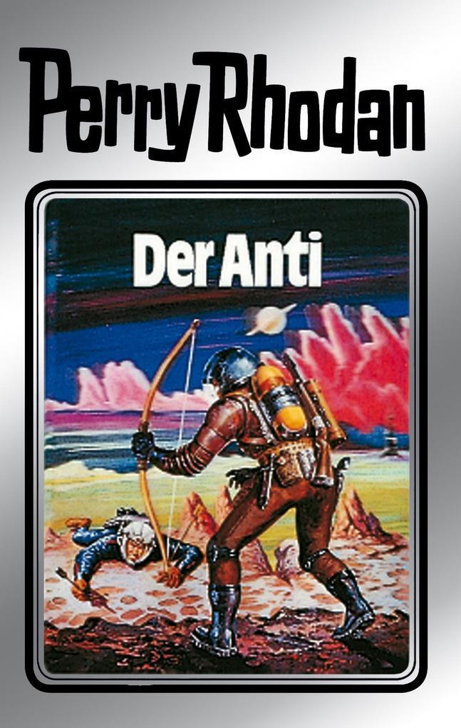 Perry Rhodan 12: Der Anti (Silberband) als eBook von Clark Darlton, William Voltz, K.H. Scheer, Kurt Brand