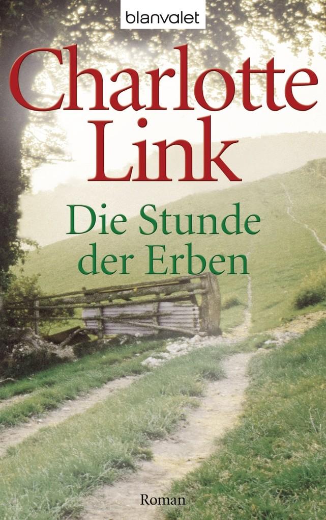 Die Stunde der Erben als eBook von Charlotte Link