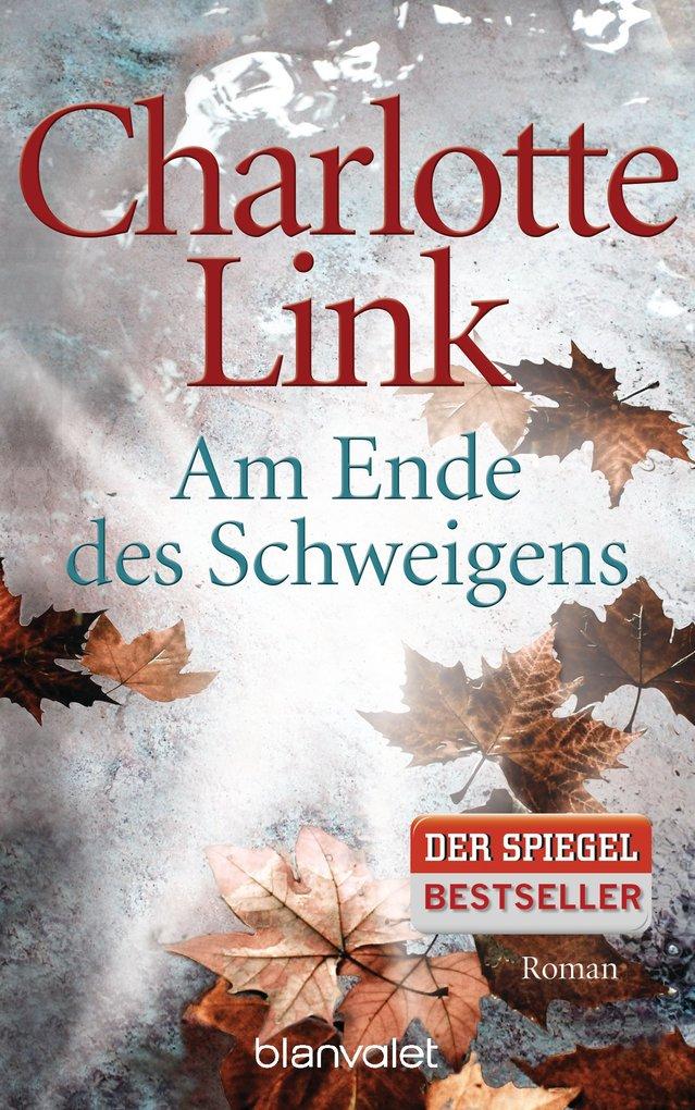 Am Ende des Schweigens als eBook von Charlotte Link