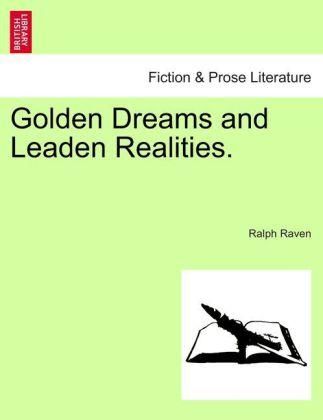 Golden Dreams and Leaden Realities. als Taschenbuch von Ralph Raven