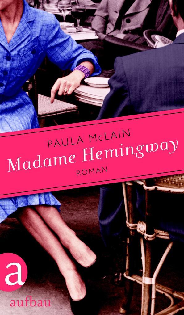 Madame Hemingway als eBook von Paula McLain