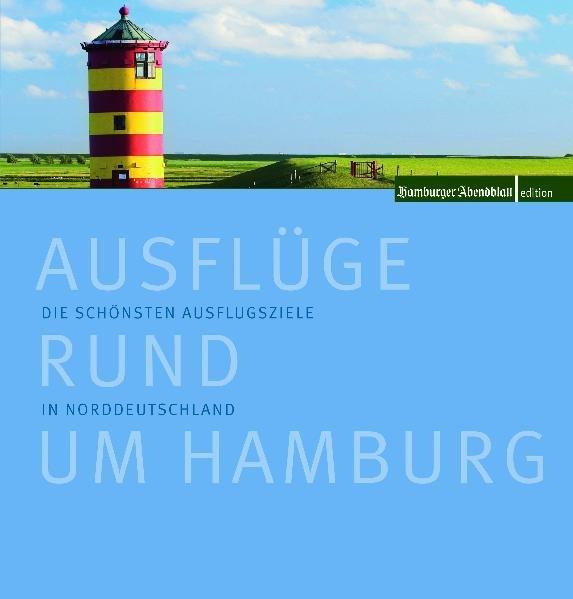 Ausflüge rund um Hamburg als Buch von