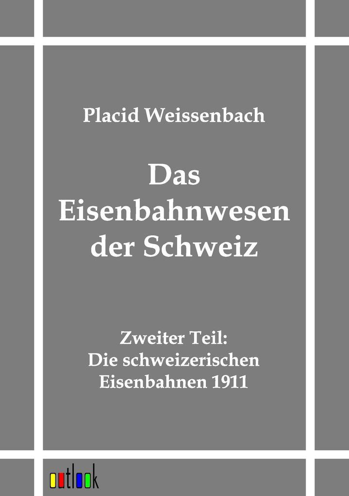 Das Eisenbahnwesen der Schweiz als Buch von Placid Weissenbach