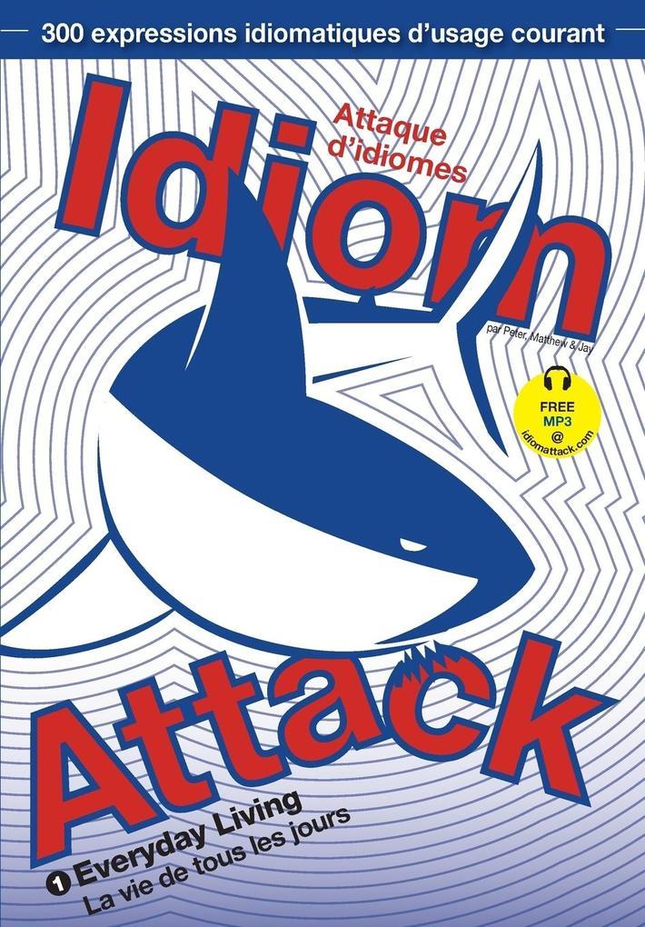 Idiom Attack Vol.1 als Taschenbuch von Peter Nicholas Liptak, Matthew Douma, Jay Douma