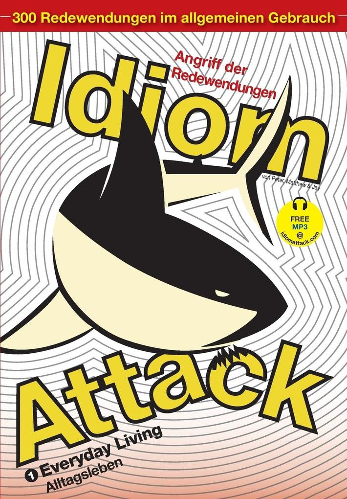 Idiom Attack Vol. 1 als Taschenbuch von Peter Nicholas Liptak, Matthew Douma, Jay Douma