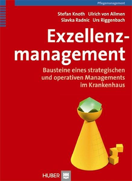 Exzellenzmanagement als Buch von Stefan Knoth, Ulrich von Allmen, Slavka Radnic, Urs Riggenbach
