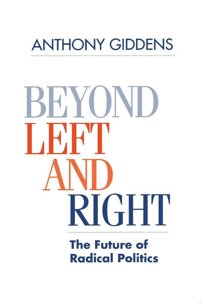 Beyond Left and Right: The Future of Radical Politics als Taschenbuch von Anthony Giddens