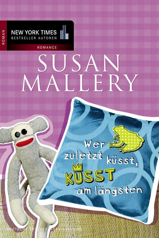 Wer zuletzt küsst, küsst am längsten als eBook von Susan Mallery