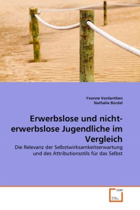 Erwerbslose und nicht-erwerbslose Jugendliche im Vergleich als Buch von Yvonne Vonlanthen, Nathalie Bürdel
