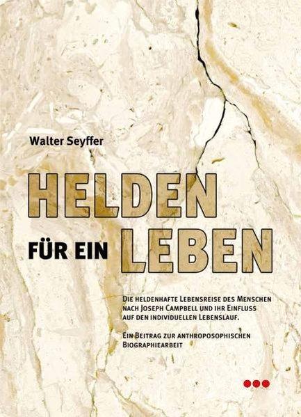 Helden für ein Leben als Buch von Walter Seyffer