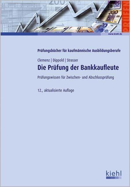 Die Prüfung der Bankkaufleute als Buch von Gerhard Clemenz, Silke Dipphold, Alexander Strasser