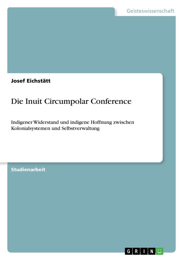 Die Inuit Circumpolar Conference als Buch von J...