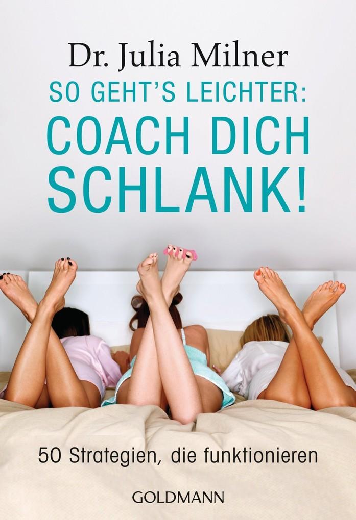 So gehts leichter Coach dich schlank als eBook von Julia Milner