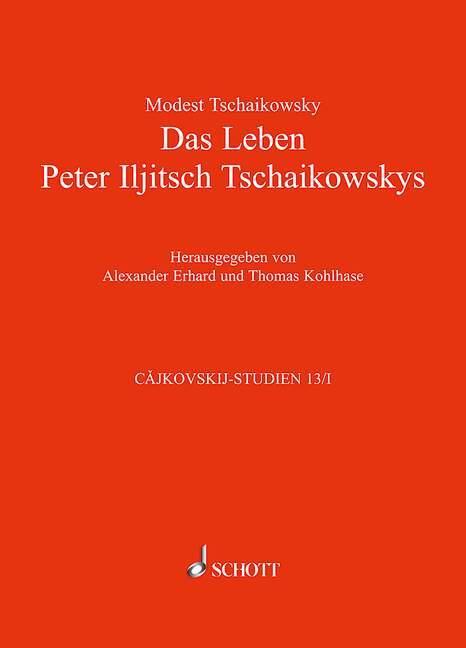 Das Leben Peter Iljitsch Tschaikowskys als Buch von Modest Tschaikowsky