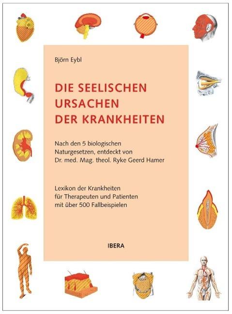 Die seelischen Ursachen der Krankheiten als Buch von Björn Eybl