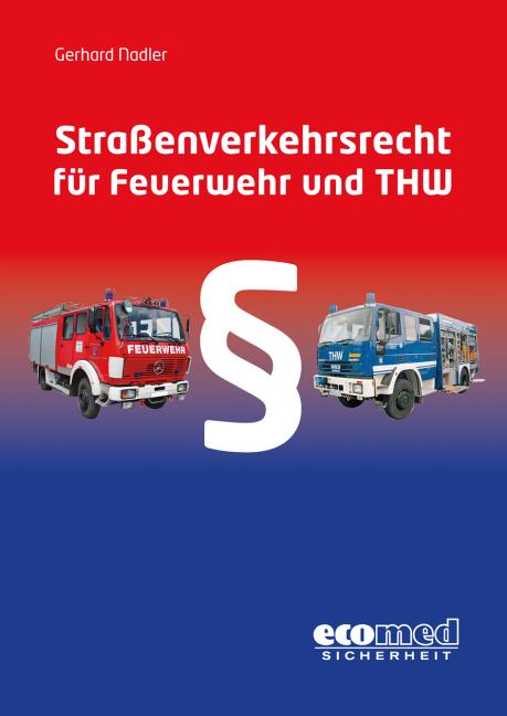 Straßenverkehrsrecht für Feuerwehr und THW als Buch von Gerhard Nadler