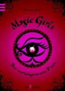 Magic Girls 01. Der verhängnisvolle Fluch als eBook von Marliese Arold
