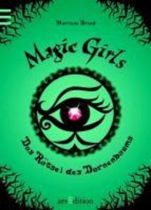 Magic Girls 03. Das Rätsel des Dornenbaums als eBook von Marliese Arold