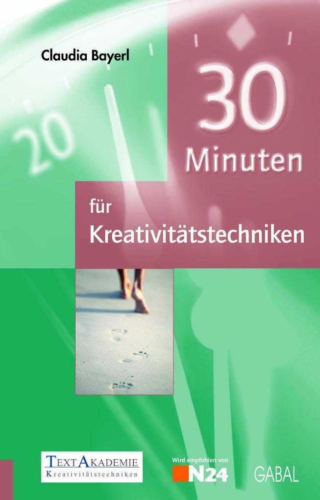 30 Minuten für Kreativitätstechniken als eBook von Claudia Bayerl