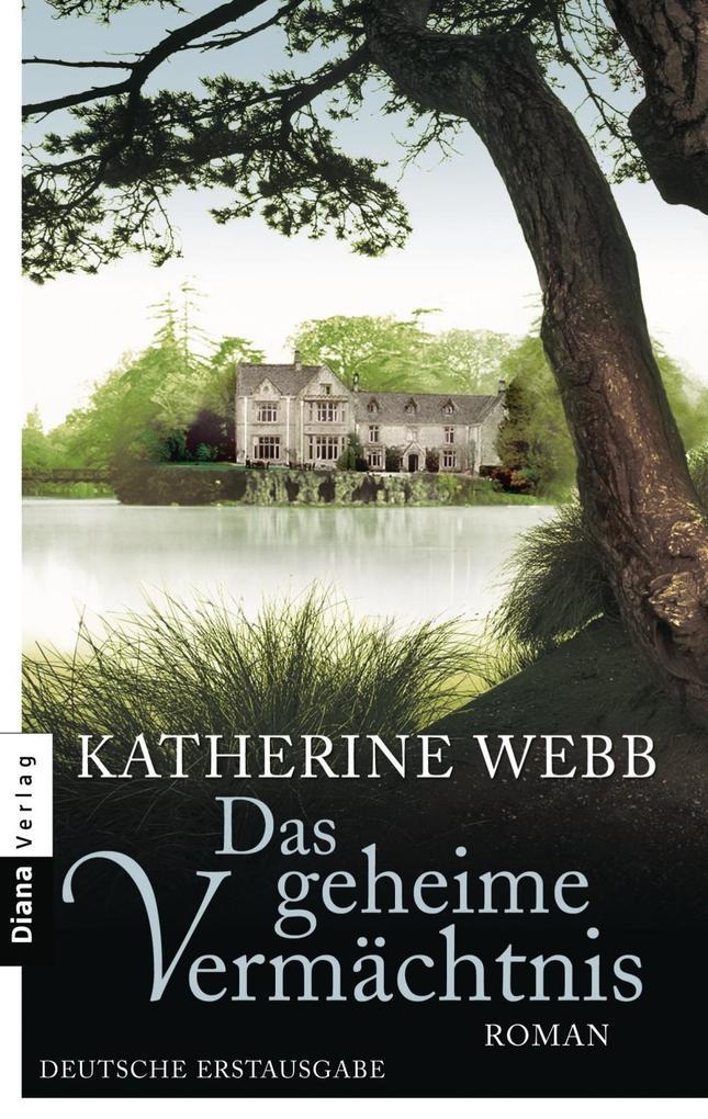 Das geheime Vermächtnis als eBook von Katherine Webb
