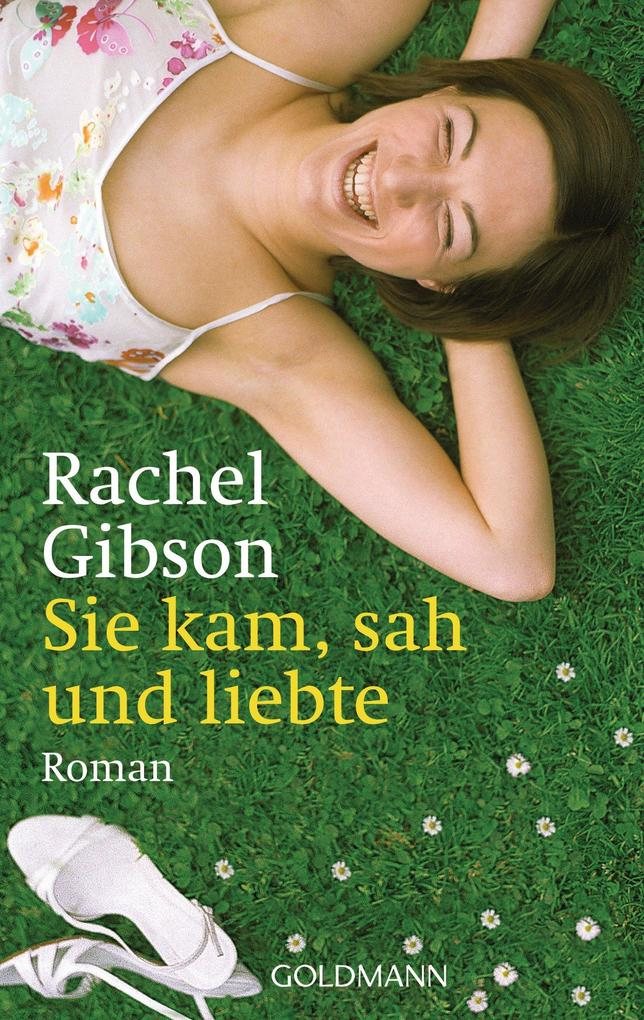 Sie kam, sah und liebte als eBook von Rachel Gibson