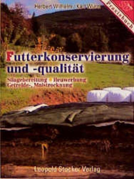 Futterkonservierung und -qualität als Buch von Herbert Wilhelm, Karl Wurm