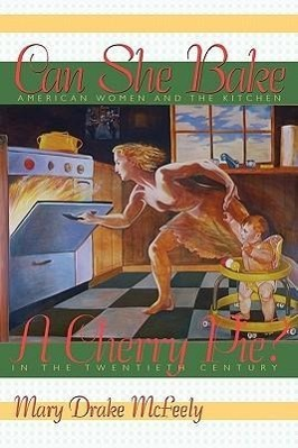 Can She Bake a Cherry Pie?: American Women and the Kitchen in the Twentieth Century als Taschenbuch von Mary Drake McFee