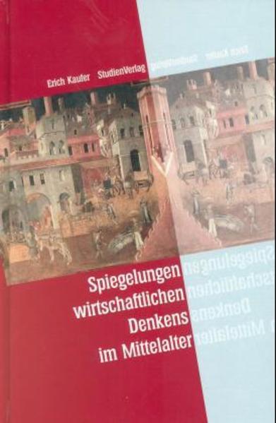 Spiegelungen wirtschaftlichen Denkens im Mittelalter als Buch von Erich Kaufer