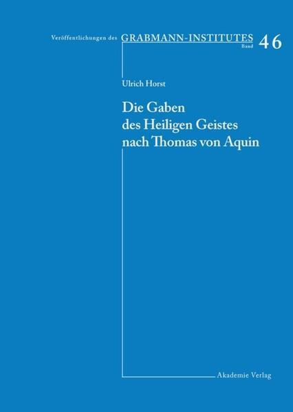 Die Gaben des Heiligen Geistes nach Thomas von Aquin als Buch von Ulrich Horst
