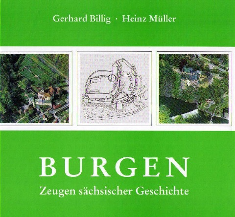 Burgen Zeugen sächsischer Geschichte als Buch von Gerhard Billig Heinz Müller