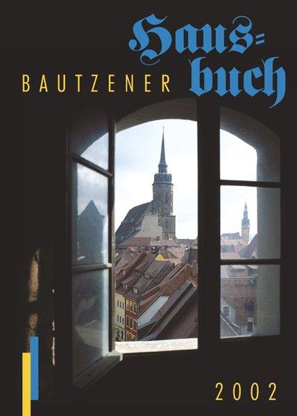 Bautzener Hausbuch 2002 als Buch von Frank Stübner