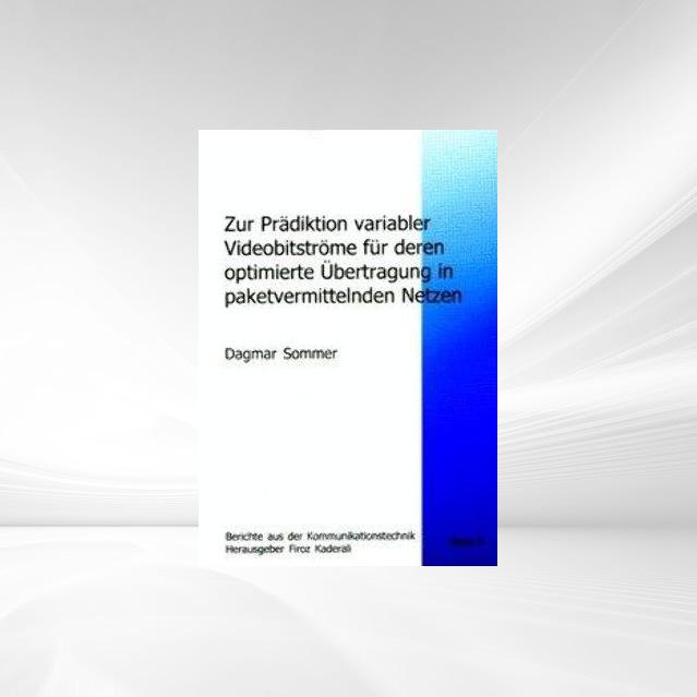 Zur Prädiktion variabler Videobitströme für deren optimierte Übertragung in paketvermittelnden Netzen als Buch von Dagma