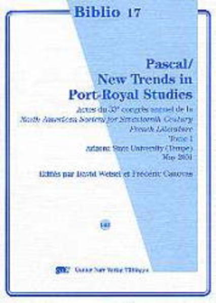 Pascal / New Trends in Port-Royal Studies als Buch von David Wetsel, Frédéric T. Canovas