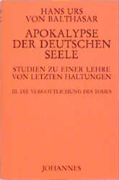 Apokalypse der deutschen Seele. Studie zu einer Lehre von den letzten Dingen als Buch von Hans K von Balthasar