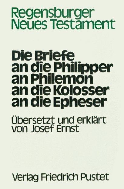Die Briefe an die Philipper, an Philemon, an die Kolosser, an die Epheser als Buch von