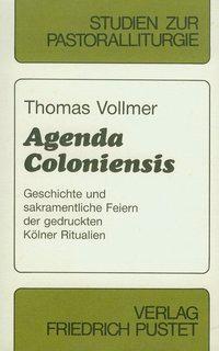Agenda Coloniensis als Buch von Thomas Vollmer