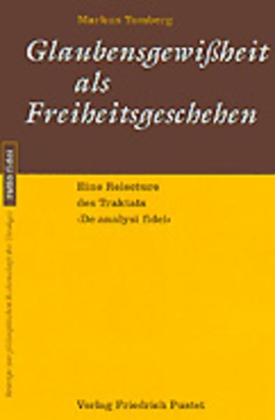 Glaubensgewißheit als Freiheitsgeschehen als Buch von Markus Tomberg