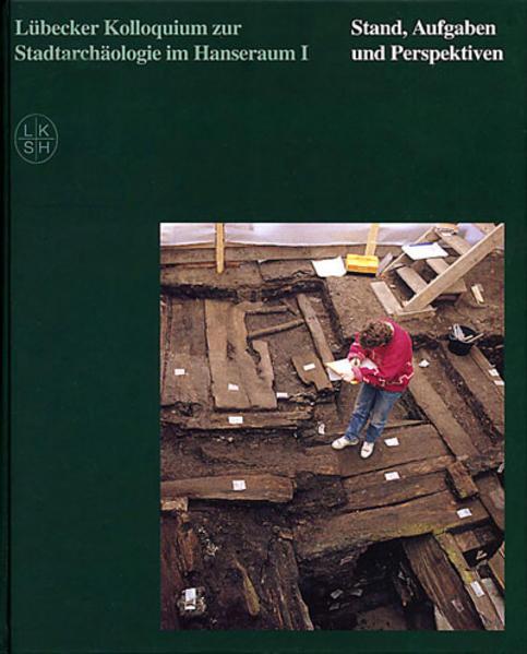 Lübecker Kolloquium zur Stadtarchäologie im Hanseraum 1 als Buch von