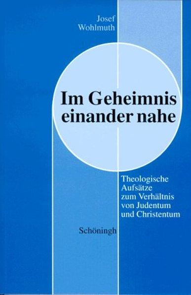 Im Geheimnis einander nahe als Buch von Josef Wohlmuth
