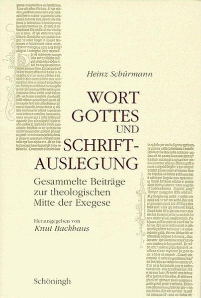 Wort Gottes und Schriftauslegung als Buch von Heinz Schürmann