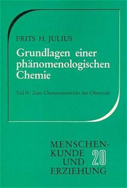 Grundlagen einer phänomenologischen Chemie / Zum Chemieunterricht der Oberstufe als Buch von Frits H Julius