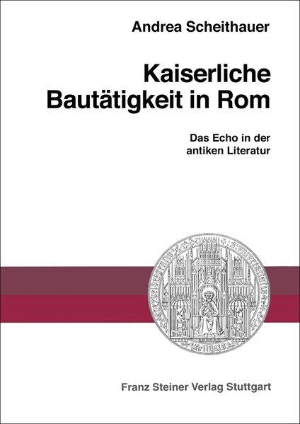 Kaiserliche Bautätigkeit in Rom als Buch von Andrea Scheithauer