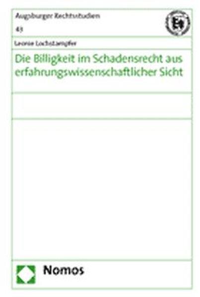 Die Billigkeit im Schadensrecht aus erfahrungswissenschaftlicher Sicht als Buch von Leonie Lochstampfer