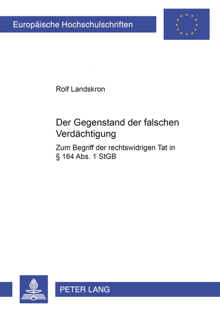 Der Gegenstand der falschen Verdächtigung als Buch von Rolf Landskron